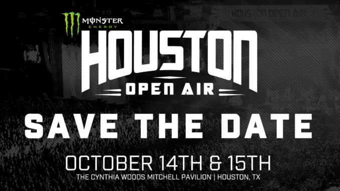 MONSTER ENERGY HOUSTON OPEN AIR RETURNS OCTOBER 14 & 15 AT NEW VENUE IN THE WOODLANDS, TX